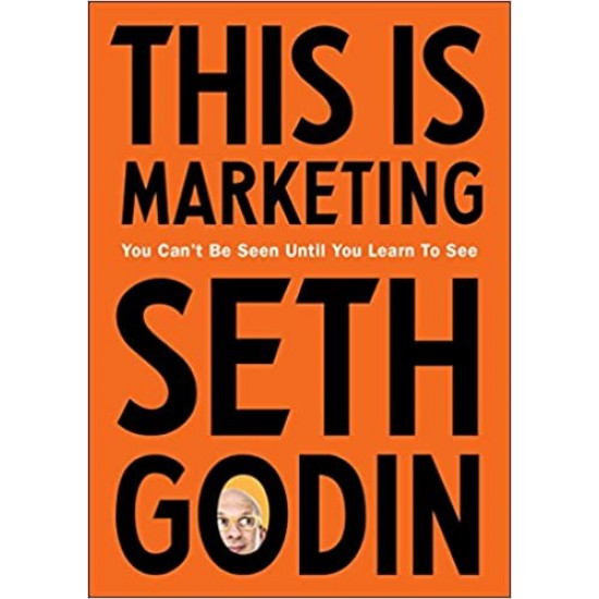 This is Marketing: You Cant Be Seen Until You Learn To - (Local Budget book)