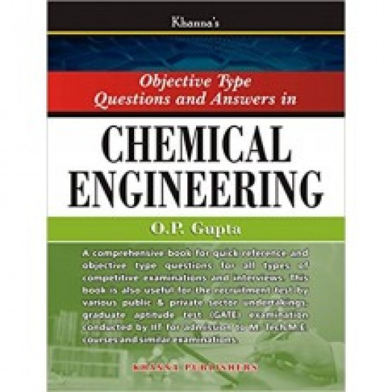 Objective Type Questions and Answers in Chemical Engineering by O. P. Gupta